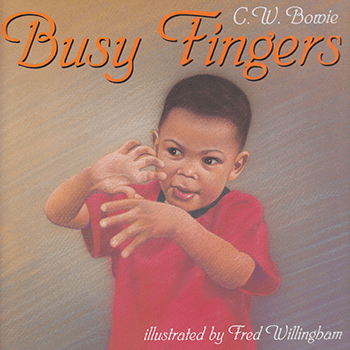 Cover of Busy Fingers Book - Written By CW Bowie