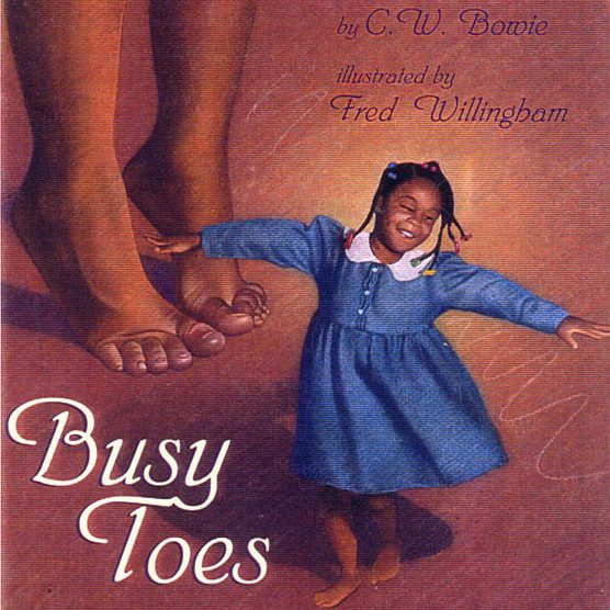 Busy Toes Book Cover Image - Written By C.W. Bowie